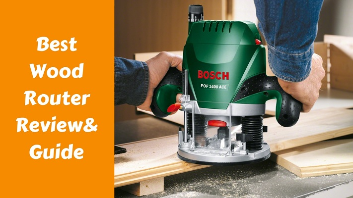 10 Best Wood Router Reviews Update Guide 2018